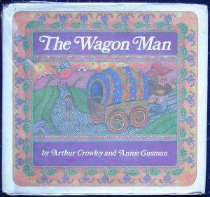 The Wagon Man by Arthur Crowley