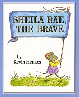 Sheila Rae the Brave for NAME books on Reverie of a Picture Book